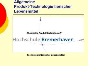 Allgemeine ProduktTechnologie tierischer Lebensmittel Allgemeine Produkttechnologie T Technologie