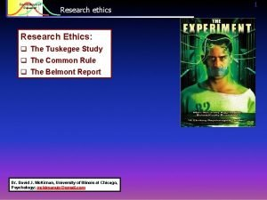 Foundations of Research ethics Research Ethics q The