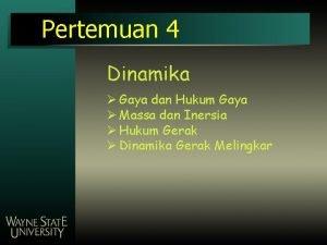 Pertemuan 4 Dinamika Gaya dan Hukum Gaya Massa