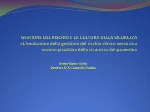 GESTIONE DEL RISCHIO E LA CULTURA DELLA SICUREZZA