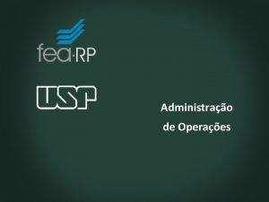 Administrao de Operaes Contedo Administrao de operaes Fundamentos