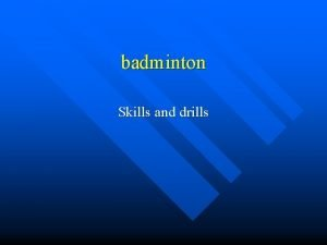 badminton Skills and drills Forehand serve Serve Forehand