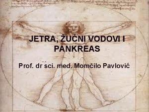 JETRA UNI VODOVI I PANKREAS Prof dr sci