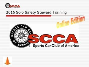 2016 Solo Safety Steward Training What Is a
