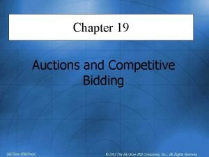 Chapter 19 Auctions and Competitive Bidding Mc GrawHillIrwin