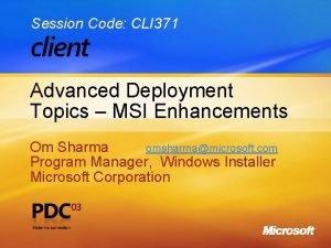 Session Code CLI 371 Advanced Deployment Topics MSI