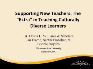 Supporting New Teachers The Extra in Teaching Culturally