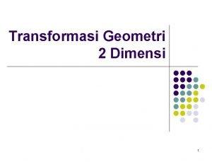 Transformasi Geometri 2 Dimensi 1 Matriks dan Transformasi