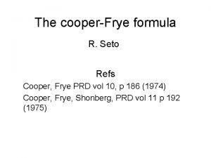 The cooperFrye formula R Seto Refs Cooper Frye