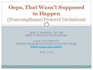 Oops That Wasnt Supposed to Happen NoncomplianceProtocol Deviations