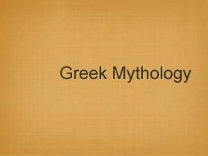 Greek Mythology What is Mythology A belief system