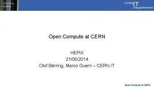 Computing Facilities Open Compute at CERN HEPi X