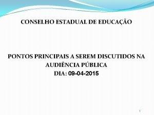 CONSELHO ESTADUAL DE EDUCAO PONTOS PRINCIPAIS A SEREM