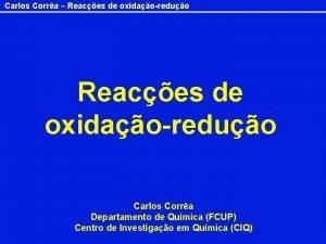 Carlos Corra Reaces de oxidaoreduo Carlos Corra Departamento