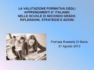 LA VALUTAZIONE FORMATIVA DEGLI APPRENDIMENTI D ITALIANO NELLE
