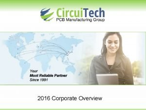 Your Most Reliable Partner Since 1991 2016 Corporate