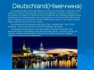 Deutschland Die Bundesrepublik Deutschland grenzt im Norden an
