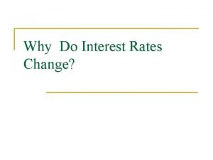 Why Do Interest Rates Change Determinants of Asset