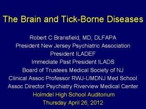 The Brain and TickBorne Diseases Robert C Bransfield