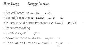 Stored Procedure Stored Procedures Parameterized Stored Procedures Parameter