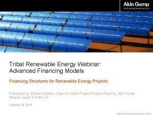 Tribal Renewable Energy Webinar Advanced Financing Models Financing