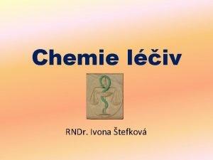 Chemie liv RNDr Ivona tefkov Rozdlen liv liva