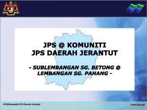 JPSKomuniti JPS Daerah Jerantut Profil Daerah ISU DAN