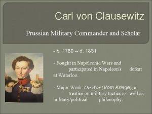 Carl von Clausewitz Prussian Military Commander and Scholar