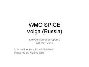 WMO SPICE Volga Russia Site Configuration Update Oct