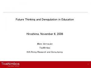 Future Thinking and Deregulation in Education Hiroshima November