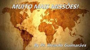 MUITO MAIS MISSES By Pr Ricardo Guimares Joel