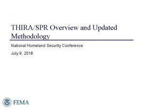 THIRASPR Overview and Updated Methodology National Homeland Security