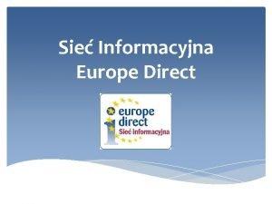 Sie Informacyjna Europe Direct v Sie Informacyjna Europe