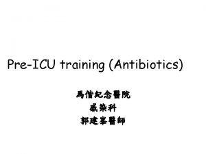 PreICU training Antibiotics 2007 Incidence Rate Incidence rate