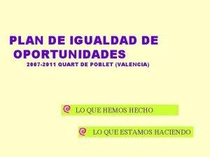 PLAN DE IGUALDAD DE OPORTUNIDADES 2007 2011 QUART