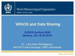 WIGOS and Data Sharing WIGOS Surface 2040 Geneva
