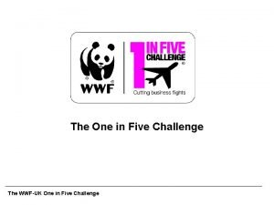 The One in Five Challenge The WWFUK One
