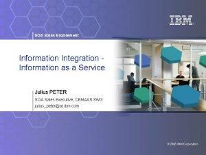 SOA Sales Enablement Information Integration Information as a