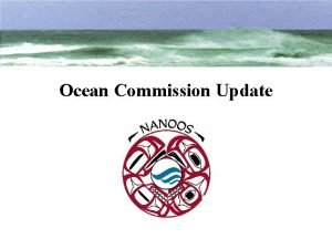 Ocean Commission Update Coastal and Ocean Governance Review