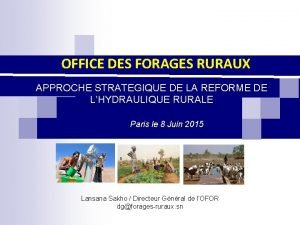OFFICE DES FORAGES RURAUX APPROCHE STRATEGIQUE DE LA