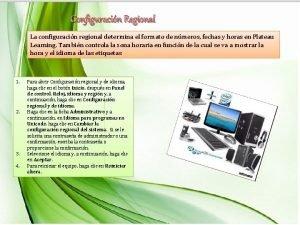 Configuracin Regional La configuracin regional determina el formato