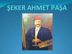 EKER AHMET PAA HAYATI Gerek ad Ahmet Ali