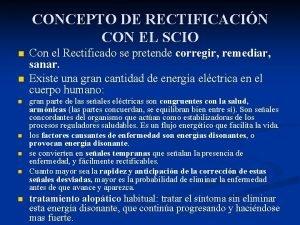 CONCEPTO DE RECTIFICACIN CON EL SCIO n n