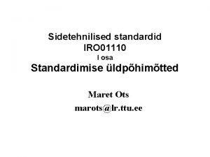 Sidetehnilised standardid IRO 01110 I osa Standardimise ldphimtted