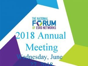 2018 Annual Meeting Wednesday June Agenda Presenters Welcome