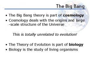 The Big Bang The Big Bang theory is