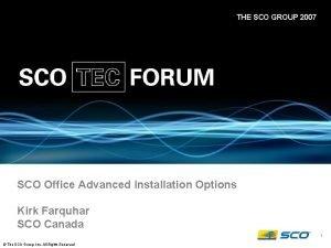 THE SCO GROUP 2007 SCO Office Advanced Installation