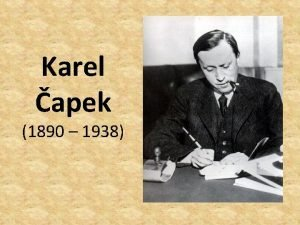 Karel apek 1890 1938 Karel apek spisovate novinr