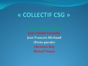 COLLECTIF CSG BUREAU PROVISOIRE Jean Claude Gouache Jean