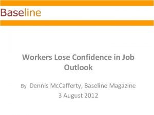 Workers Lose Confidence in Job Outlook By Dennis